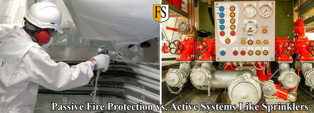 Passive Fire Protection vs Active Systems